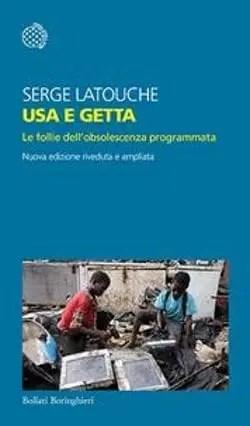 Usa-e-getta Usa e getta di Serge Latouche Anteprime