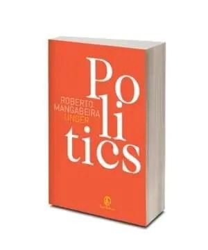 Politics di Roberto Mangabeira Unger