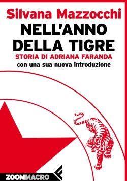 Cover_Mazzocchi Nell'anno della tigre. Storia di Adriana Faranda di Silvana Mazzocchi Anteprime