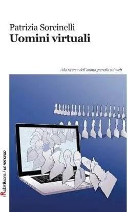 Presentazione di Uomini virtuali di Patrizia Sorcinelli