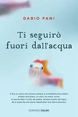 Recensione di Ti seguirò fuori dall'acqua di Dario Fani