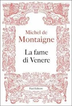 La fame di Venere di Michel de Montaigne