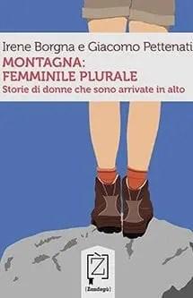 MONTAGNA_1875x25001 Recensione di Montagna: femminile plurale di Giacomo Pettenati e Irene Borgna Recensioni libri