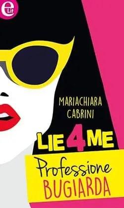 Recensione di Lie4me – Professione bugiarda di Mariachiara Cabrini