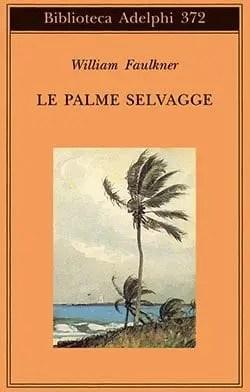 Recensione di Le palme selvagge di William Faulkner