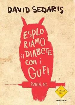 Recensione di Esploriamo il diabete con i gufi di David Sedaris
