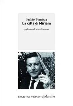 cover Recensione di La città di Miriam di Fulvio Tomizza Recensioni libri
