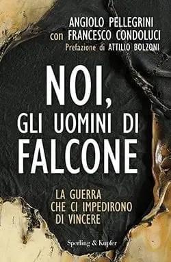 Recensione di Noi, gli uomini di Falcone di Angiolo Pellegrini