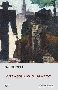 Assassinio di marzo di Dan Turèll