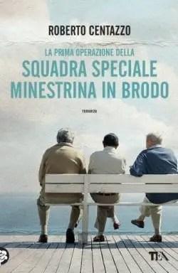 Squadra speciale minestrina in brodo di Roberto Centazzo