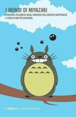 I mondi di Miyazaki di Matteo Boscarol
