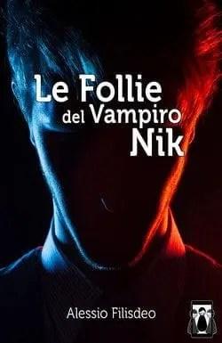 Le follie del Vampiro Nik di Alessio Filisdeo