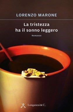 libro_160215165541_la-tristezza-ha-il-sonno-leggero-lorenzo-marone-longanesi-it La tristezza ha il sonno leggero di Lorenzo Marone Anteprime