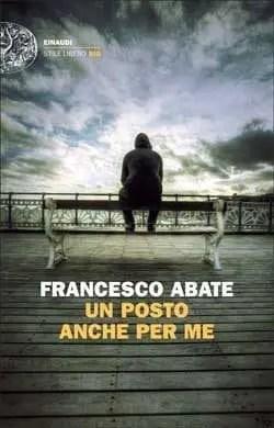 Recensione di Un posto anche per me di Francesco Abate