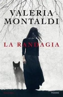 Cover-la-randagia La randagia di Valeria Montaldi Anteprime