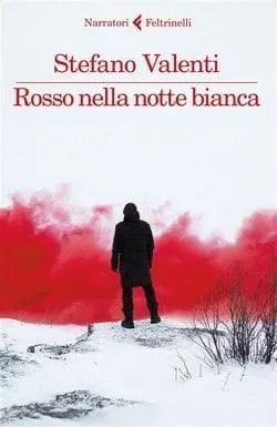 Rosso nella notte bianca di Stefano Valenti