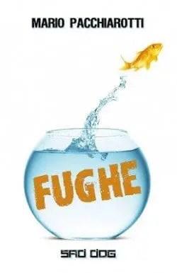 Fughe-e1459371138566 Recensione di Fughe di Mario Pacchiarotti Sponsorizzati