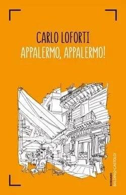 APPALERMO, APPALERMO! di Carlo Loforti
