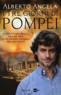 Recensione di I tre giorni di Pompei di Alberto Angela