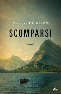 Scomparsi-cover Scomparsi di Caroline Eriksson Anteprime
