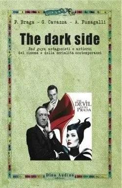 The dark side di Paolo Braga, Giulia Cavazza e Armando Fumagalli