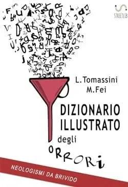 Recensione di Dizionario illustrato degli orrori di L. Tomassini e M. Fei