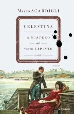 Celestina-Il-mistero-del-volto-dipinto Recensione di Celestina. Il mistero del volto dipinto di Marco Scardigli Libri Mondadori
