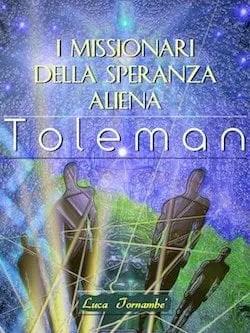 I-MISSIONARI-DELLA-SPERANZA-ALIENA-copertina-fronte Recensione di I missionari della speranza aliena di Luca Tornambè Sponsorizzati