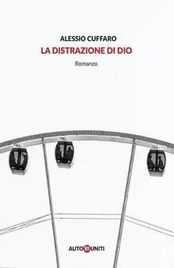 LA-DISTRAZIONE-DI-DIO-cover Recensione di La distrazione di Dio di Alessio Cuffaro Recensioni libri