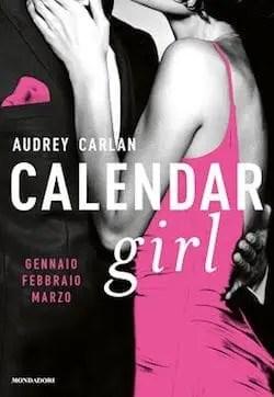 cover-calendar-girl-1 Recensione di Calendar Girl (Gennaio-Febbraio-Marzo) di Audrey Carlan Libri Mondadori