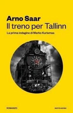 il-treno-per-tallinn-cover Il treno per Tallinn di Arno Saar Anteprime