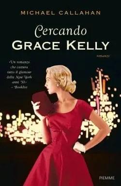 Recensione di Cercando Grace Kelly di Michael Callahan