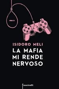 Recensione di La mafia mi rende nervoso di Isidoro Meli