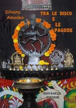 Recensione di Tra le disco e le pagode di Silvana Amadeo