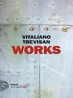 works Recensione di Works di Vitaliano Trevisan Recensioni libri