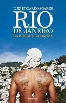 Recensione di Rio de Janeiro. La furia e la danza di Luiz Eduardo Soares