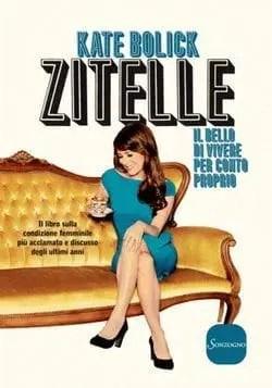Recensione di Zitelle, il bello di vivere per conto proprio di Kate Bolick