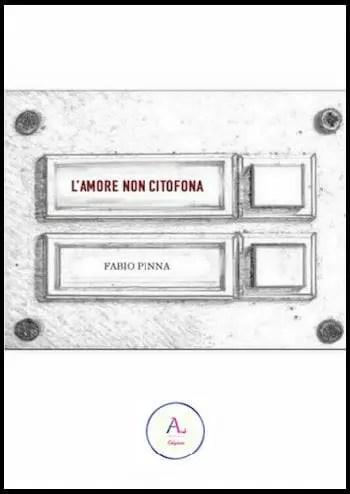copertina-1 L'amore non citofona di Fabio Pinna: da oggi in pre-ordine con il 15% di sconto Anteprime