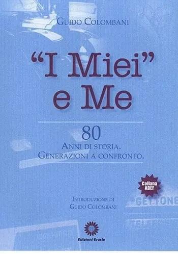 """Recensione di """"I miei"""" e me di Guido Colombani"""
