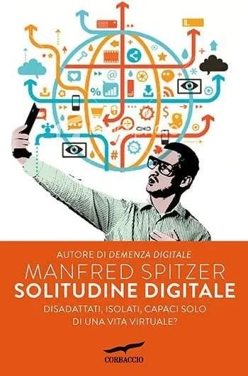 Recensione di Solitudine digitale di Manfred Spitzer