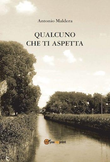COPERTINA-Qualcuno-che-ti-aspetta Qualcuno che ti aspetta di Antonio Maldera Libri