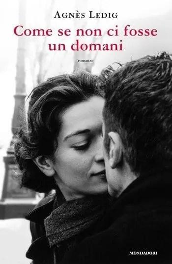 Come-se-non-ci-fosse-un-domani-cover Come se non ci fosse un domani di Agnès Ledig Anteprime