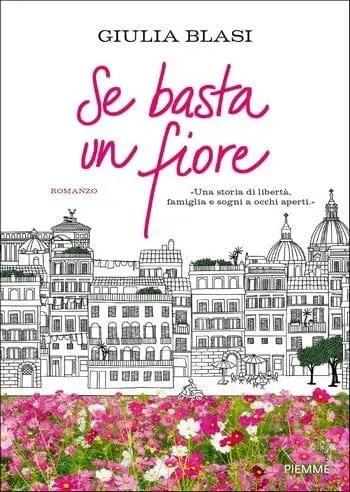Se-basta-un-fiore-cover Se basta un fiore di Giulia Blasi Anteprime