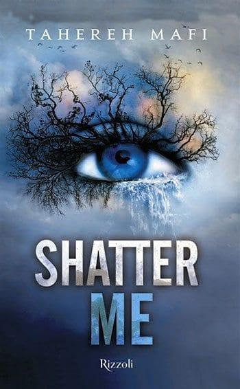 Shatter-me Recensione di Shatter me di Tahereh Mafi Gruppo Rcs e Fabbri Editore Spazio giovane