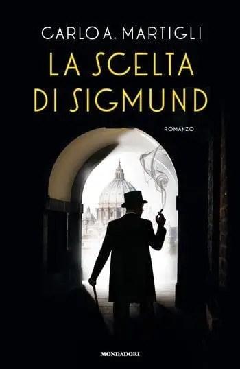 Recensione di La scelta di Sigmund di Carlo Martigli