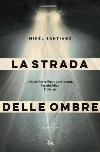 Recensione di La strada delle ombre di Mikel Santiago