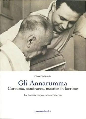 Recensione di Gli Annarumma. Curcuma, sandracca, mastice in lacrime di Ciro Caliendo