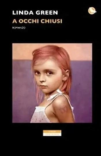 A-occhi-chiusi-cover A occhi chiusi di Linda Green Anteprime