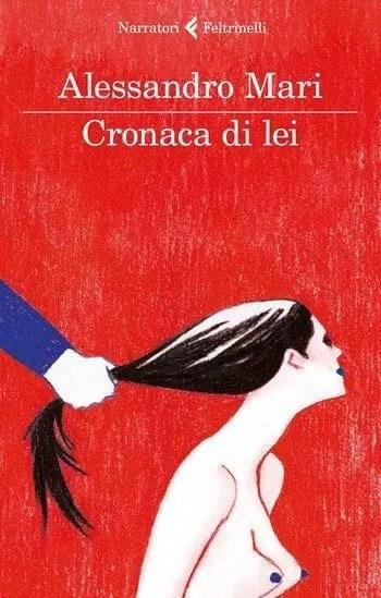 Cronaca-di-lei-cover Cronaca di lei di Alessandro Mari Anteprime