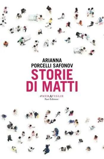Storie di matti di Arianna Porcelli Safonov